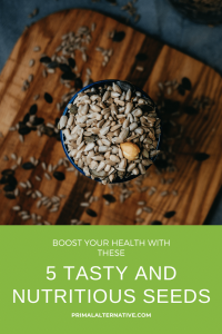 pin 5 tasty and nutritious seeds to boost your health