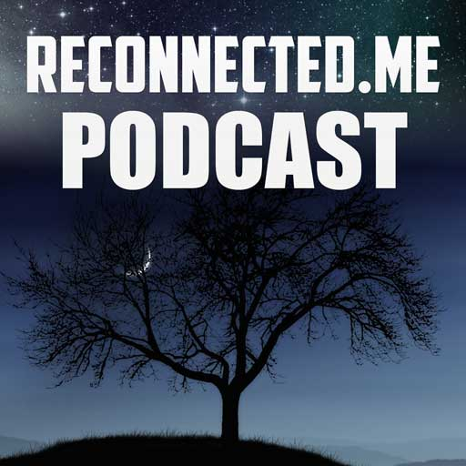 Reconnected.Me Podcast